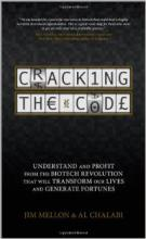 Cracking the Code: Understand and Profit from the Biotech Revolution That Will Transform Our Lives and Generate Fortunes Jim Mellon Al Chalabi Investor Entrepreneurship Money Investing Economics Finance Healthcare Life Sciences Genetics Oncology Pharmaceuticals Biotech BioPharma